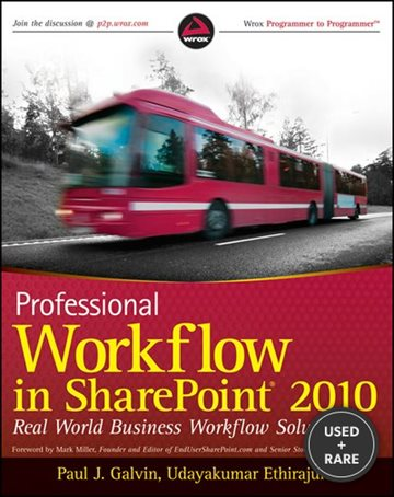 Professional Workflow in Sharepoint 2010: Real World Business Workflow Solutions