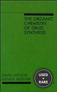 The Organic Chemistry of Drug Synthesis (Volume 3)