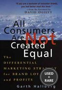All Consumers Are Not Created Equal: Differential Marketing Strategy for Brand Growth and Profits