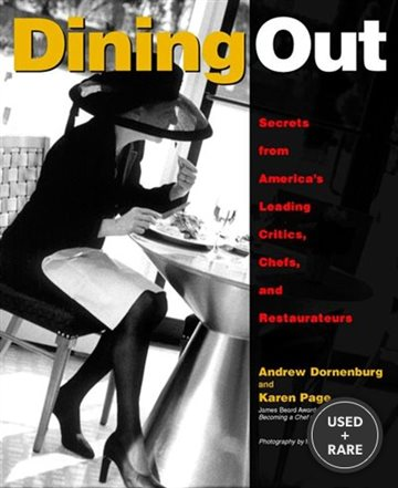 Dining Out: Secrets From America's Leading Critics, Chefs, and Restaurateurs