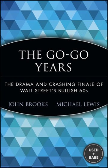 The Go-Go Years: the Drama and Crashing Finale of Wall Street's Bullish 60'S