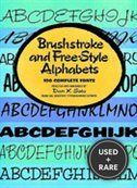Brushstroke and Free-Style Alphabets: 100 Complete Fonts (Picture Archives)