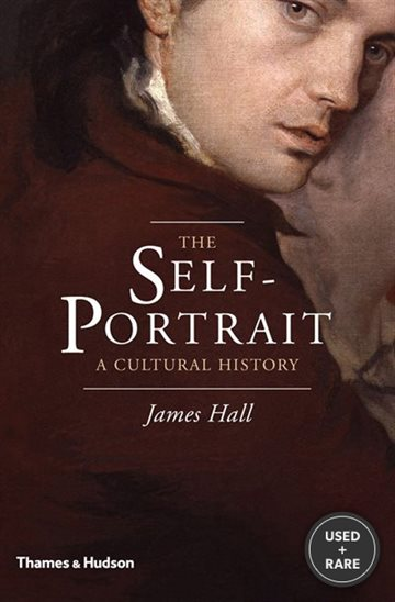 The Self-Portrait a Cultural History