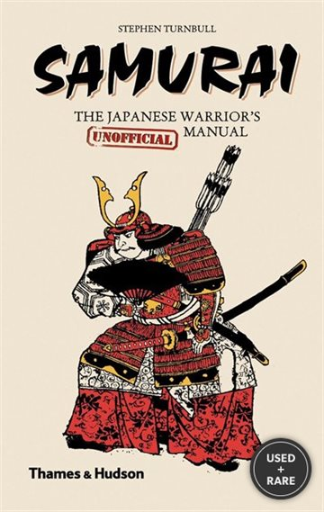 Samurai: the Japanese Warrior's [Unofficial] Manual