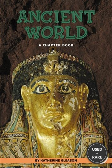 Ancient World: a Chapter Book (True Tales)