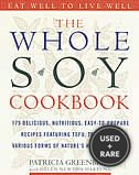 The Whole Soy Cookbook: 175 Delicious, Nutritious, Easy-to-Prepare Recipes Featuring Tofu, Tempeh, and Various Forms of Nature's Healthiest Bean
