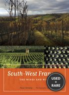 South-West France: the Wines and Winemakers