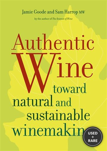 Authentic Wine: Toward Natural and Sustainable Winemaking