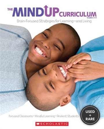 The MindUP Curriculum, Grades 3-5: Brain-Focused Strategies for Learning--And Living