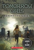 Tomorrow Girls: Behind the Gates