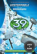 The 39 Clues: Unstoppable Book 2: Breakaway-Library Edition