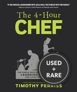 4-Hour Chef the Simple Path to Cooking Like a Pro, Learning Anything, and Living the Good Life