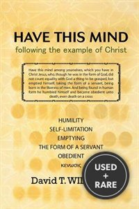 Have This Mind: Following the Example of Christ