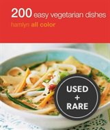 200 Easy Vegetarian Dishes: Hamlyn All Color