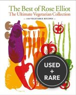 The Best of Rose Elliot: the Ultimate Vegetarian Collection