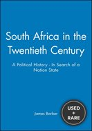 South Africa in the Twentieth Century: a Political History-in Search of a Nation State (History of the Contemporary World)