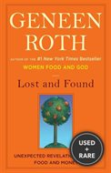 Lost and Found: Unexpected Revelations About Food and Money [ Lost and Found: Unexpected Revelations About Food and Money ] By Roth, Geneen ( Author ) on Mar, 22, 2011 Hardcover