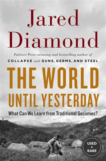 The World Until Yesterday: What Can We Learn From Traditional Societies?