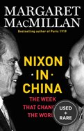 Nixon in China. the Week That Changed the World. {Signed and Dated in Week of Publication.}. {First Edition/ First Printing.}.