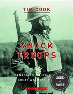 Shock Troops, Canadians Fighting the Great War 1917-1918 Volume Two; & at the Sharp End, Canadians Fighting the Great War 1917-1918 Volume Two