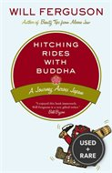 Hitching Rides With Buddha: Travels in Search of Japan