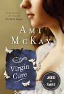 The Virgin Cure. { Signed Lined & Dated in Year of Publication. }{ First Canadian Edition / First Printing.}.