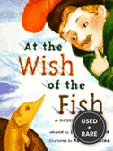 At the Wish of the Fish: an Adaptation of a Russian Folktale