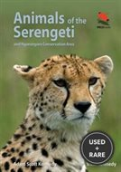 Animals of the Serengeti: and Ngorongoro Conservation Area (Wildlife Explorer Guides)