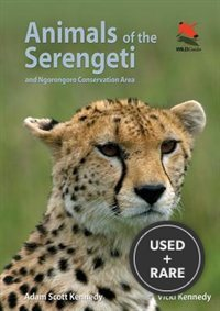 Animals of the Serengeti: and Ngorongoro Conservation Area (Wildguides)