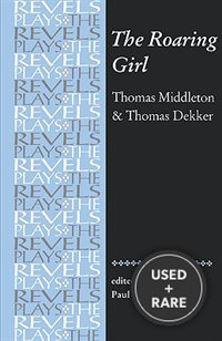 The Roaring Girl (Revels Plays)