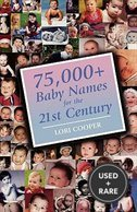 75, 000+ Baby Names for the 21st Century
