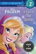 A Tale of Two Sisters (Disney Frozen) (Step Into Reading)