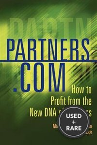Partners. com: How to Profit from the New DNA of Business