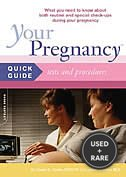 Your Pregnancy Quick Guide to Tests and Procedures: What You Need to Know About Routine and Special Tests and Procedures During Your Pregnancy (Your Pregnancy Quick Guides)