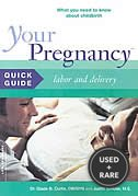 Your Pregnancy Quick Guide: Labor and Delivery