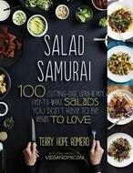 Salad Samurai: 100 Cutting-Edge, Ultra-Hearty, Easy-to-Make Salads You Don