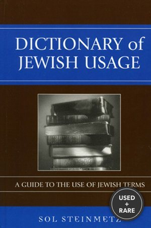Dictionary of Jewish Usage a Guide to the Use of Jewish Terms