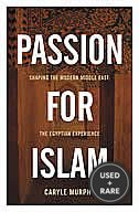 Passion for Islam: Shaping the Modern Middle East: the Egyptian Experience (Lisa Drew Books)