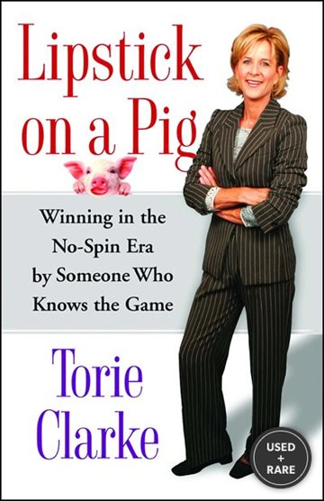 Lipstick on a Pig: Winning in the No-Spin Era