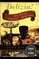 The Delizia! : the Epic History of the Italians and Their Food