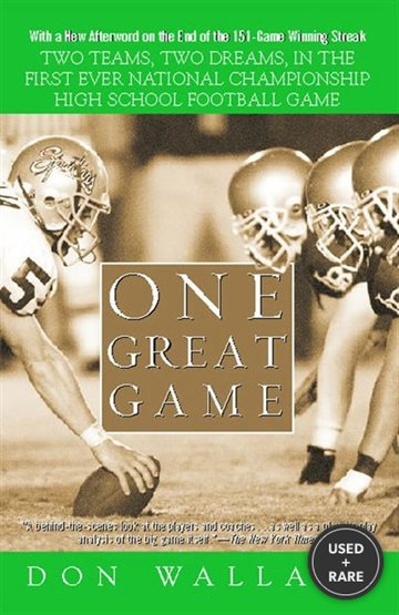 One Great Game: Two Teams, Two Dreams, in the First Ever National Championship High School Football Game