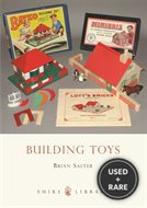 Building Toys: Bayko and Other Systems (Shire Library)