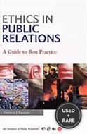 Ethics in Public Relations: a Practical Guide to the Dilemmas, Issues & Best...