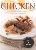 Chicken: a Cook's Collection of 500 Fabulous Chicken, Turkey and Game Dishes