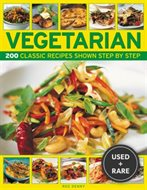 Vegetarian: 200 Classic Recipes Shown Step by Step