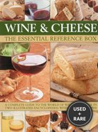 Wine and Cheese: The Essential Reference Box: A Complete Guide to the World of Wine and Cheese in Two Illustrated Encyclopedias with 900 Photographs