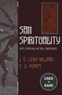 San Spirituality: Roots, Expression, and Social Consequences (the African Archaeology Series)