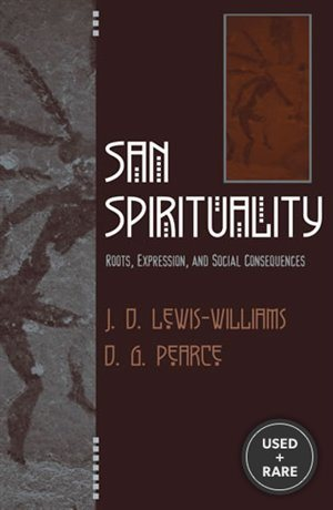San Spirituality: Roots, Expression, and Social Consequences (African Archaeology Series)