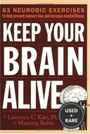 Keep Your Brain Alive: 83 Neurobic Exercises By Katz, Lawrence; Rubin, Manning
