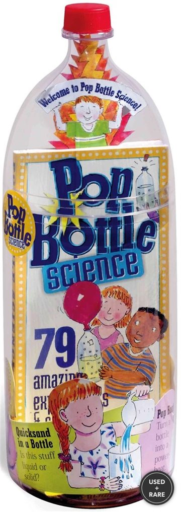 Pop Bottle Science: 79 Amazing Experiments & Science Projects